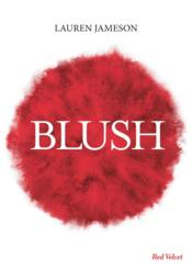 Blush  - Lauren Jameson