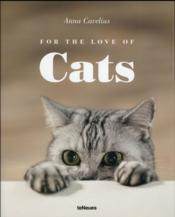 Vente livre :  For the love of cats  - Anna Cavelius