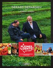 Vente livre :  À pleines dents !  - Laurent Audiot - Gerard Depardieu