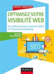 Optimisez votre visibilité Web ; du référencement naturel (SEO) à l'Inbound marketing - Couverture - Format classique
