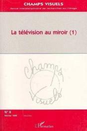 Television Au Miroir (1) La - Couverture - Format classique