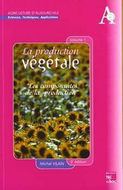 La Production Vegetale Tome 1 : Les Composantes De La Production (3. Ed.) - Intérieur - Format classique