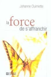 La Force De S'Affranchir - Couverture - Format classique