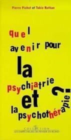 Quel avenir pour la psychiatrie et la psychothérapie ? - Couverture - Format classique
