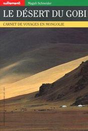Le désert du Gobi ; carnet de voyage en Mongolie - Intérieur - Format classique