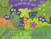 Devine Qui Je Suis Dans La Jungle - Couverture - Format classique