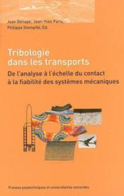 La tribologie dans les transports. de l'analyse a l'echelle du contact a la fiab - Couverture - Format classique