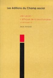 Lire lacan ; l'éthique de la psychanalyse ; le séminaire VII - Couverture - Format classique