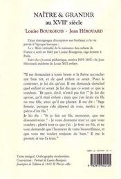 Naître et grandir au XVII siècle ; le récit véritable d'une sage-femme ; journal pédiatrique de Jean Hérouard, années 1601-1602 - 4ème de couverture - Format classique