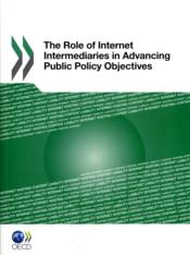 Vente livre :  The role of internet intermediaries in advancing public policy objectives  - Collectif