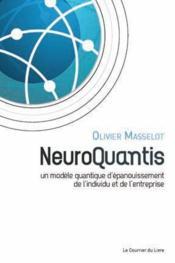 Neuroquantis ; un modèle quantique d'épanouissement de l'individu et de l'entreprise - Couverture - Format classique