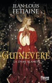 Guinevere ; la dame blanche - Couverture - Format classique
