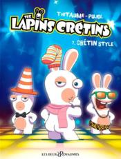Les lapins crétins t.7 ; crétin style  - Thitaume - Romain Pujol