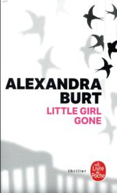 Vente livre :  Little girl gone  - Alexandra Burt