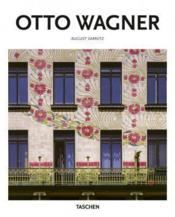 Vente livre :  Otto Wagner ; the pioneer of Viennese modernism  - August Sarnitz