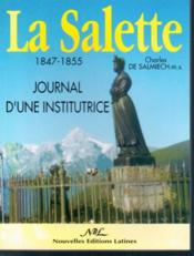 Vente livre :  La Salette ; journal d'une institutrice 1847/1855  - Salmiech R.P. Charle - Charles De Salmiech