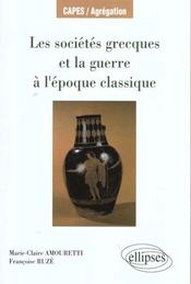 Les Societes Grecques Et La Guerre A L'Epoque Classique Capes/Agregation - Intérieur - Format classique