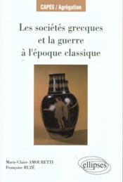 Les Societes Grecques Et La Guerre A L'Epoque Classique Capes/Agregation - Couverture - Format classique