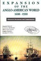 Expansion Of The Anglo-American World (1688-1900) Historical Documents And Commentaries - Couverture - Format classique