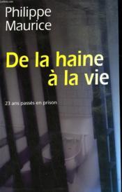 De La Haine A La Vie - Couverture - Format classique