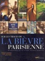 Sur les traces de la bièvre parisienne - Intérieur - Format classique