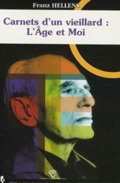 Carnets d'un vieillard ; l'âge et moi - Couverture - Format classique