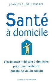 Sante A Domicile L'Assistance Medicale A Domicile Pour Une Meilleure Qualite De Vie Du Patient - Intérieur - Format classique