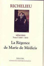 Mémoires t.1 ; (1600-1615) ; la régence de Marie de Medicis - Intérieur - Format classique