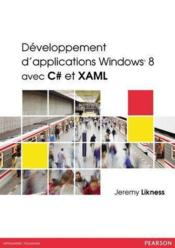 Vente livre :  Développement d'applications Windows 8 avec C# et XAML  - Jeremy Likness