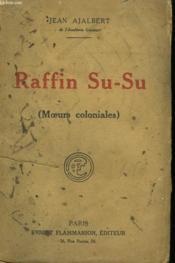 Raffin Su-Su. ( Moeurs Coloniales ). - Couverture - Format classique