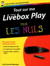 Vente  Tout sur ma orange livebox play pour les nuls  - Paul Durand Degranges
