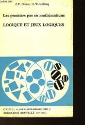 Les Premiers Pas En Mathematique - Logique Et Jeux Logiques - Couverture - Format classique