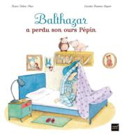 Vente  Balthazar a perdu son ours Pépin  - Marie-Helene Place - Emma Kelly - Feodora Stancioff - Caroline Fontaine-Riquier