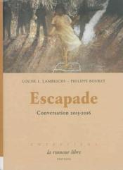 Vente  Escapade ; conversation 2015 -2016  - Lambrichs L./Bouret - Louise L. Lambrichs - Philippe Bouret