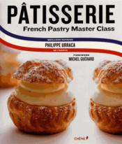 Vente livre :  Patisserie : a step by step guide to creating exquisite french pastry  - Urraca Philippe - Philippe Urraca