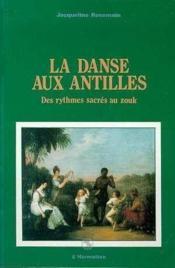 La danse aux antilles ; des rythmes sacrés au zouk - Couverture - Format classique