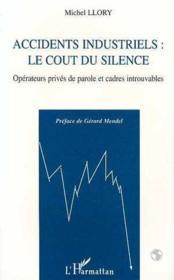 Accidents Industriels : Le Cout Du Silence - Couverture - Format classique