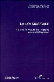 La loi musicale ; ce que la lecture de l'histoire nous (dés) apprend - Intérieur - Format classique