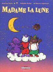 Madame La Lune T.1 ; Les Semeurs D'Etoiles - Intérieur - Format classique