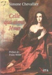 Celle qui aima jésus - Couverture - Format classique