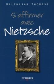 S'affirmer avec Nietzsche – THOMASS, BALTHASAR