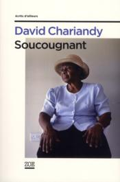 Soucougnant  - David Chariandy