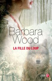 La fille du loup  - Barbara Wood