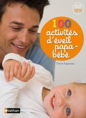 100 activités d'éveil papa-bébé - Couverture - Format classique