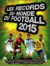 Vente livre :  Les records du monde du football 2015  - Keir Radnedge
