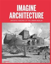 Vente livre :  Imagine Architecture /Anglais  - Feireiss/Klanten
