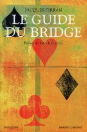 Vente livre :  Le guide du bridge  - Jacques Ferran