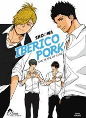 Vente livre :  Iberico pork and slave of love  - Shoowa