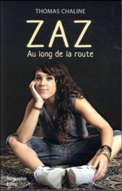 Zaz ; au long de la route  - Thomas Chaline