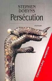 Persecution  - Stephen Dobyns